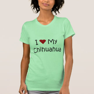 I Love My Chihuahua Dog Breed Lover Gifts T Shirts
