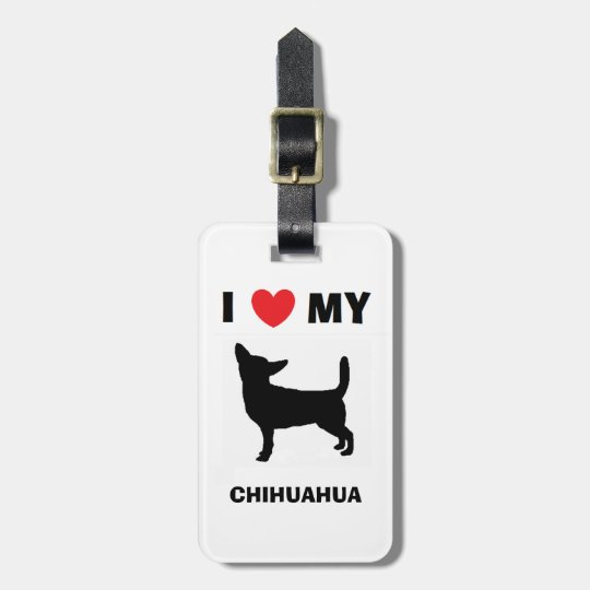 """I Love My Chihuahua"" Luggage Tag"