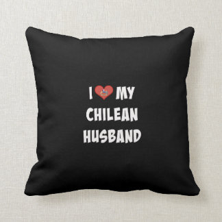 I Love My Chilean Husband Throw Pillow