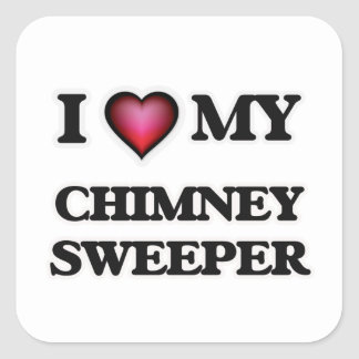 I love my Chimney Sweeper Square Sticker