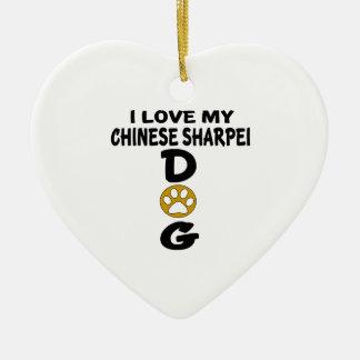 I Love My Chinese Sharpei Dog Designs Ceramic Heart Ornament