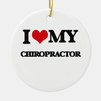 I love my Chiropractor Round Ceramic Ornament