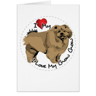 I Love My Chow Chow Dog Card