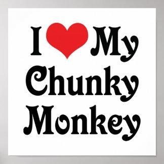 I Love My Chunky Monkey Poster