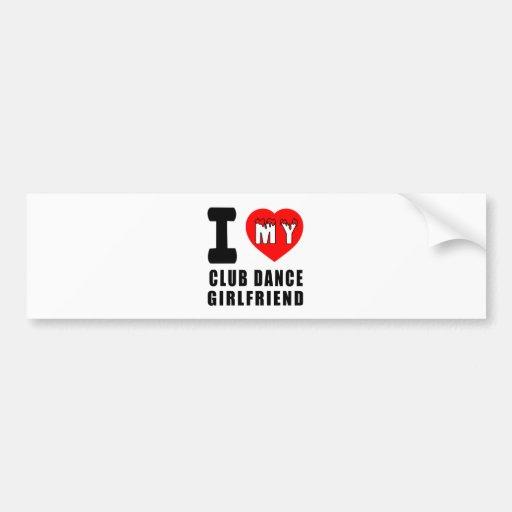 I Love My Club Girlfriend Bumper Sticker