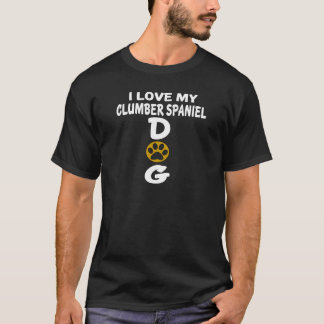 I Love My Clumber Spaniel Dog Designs T-Shirt