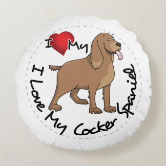 I Love My Cocker Spaniel Dog Round Pillow