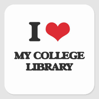 I love My College Library Square Sticker