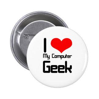 I love my computer geek 2 inch round button