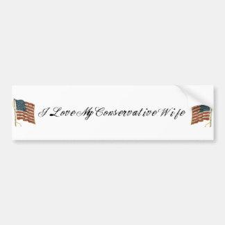 I love my conservative wife bumper sticker