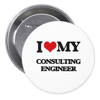 I love my Consulting Engineer Pinback Button