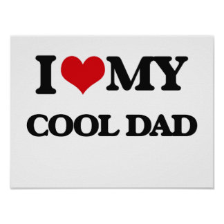 I love my Cool Dad Poster