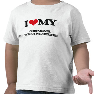 I love my Corporate Executive Officer Tee Shirts