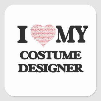 I love my Costume Designer (Heart Made from Words) Square Sticker
