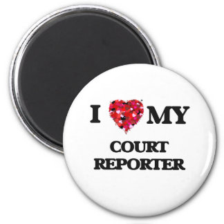 I love my Court Reporter 2 Inch Round Magnet