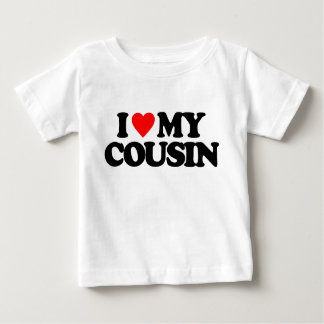 I LOVE MY COUSIN BABY T-Shirt