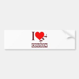 i love my Cousin. Bumper Sticker