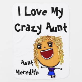 I Love My Crazy Aunt Baby Blanket Blonde Hair