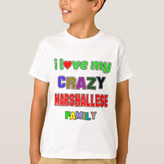 I love my crazy Marshallese Family T-Shirt