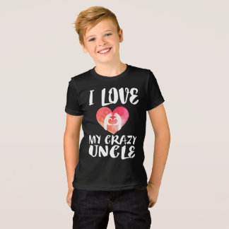 I Love My Crazy Uncle Gift T-Shirt