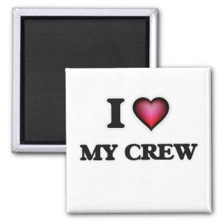 I love My Crew Magnet