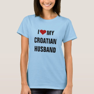 I Love My Croatian Husband T-Shirt
