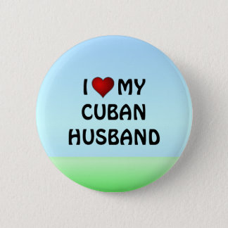 I LOVE MY CUBAN HUSBAND pinback button