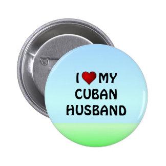 I LOVE MY CUBAN HUSBAND pinback button
