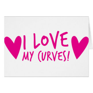 I love my CURVES Greeting Cards