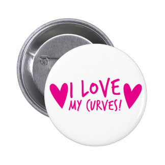 I love my CURVES Pinback Button