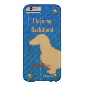 I love my dachshund barely there iPhone 6 case