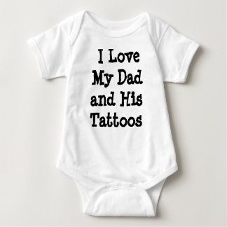 I Love My Dad and His Tattoos Baby Bodysuit