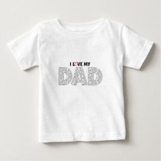 I Love my Dad Baby T-Shirt
