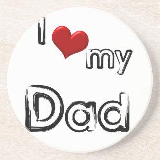i love my dad coaster