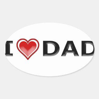 I Love My Dad Oval Sticker
