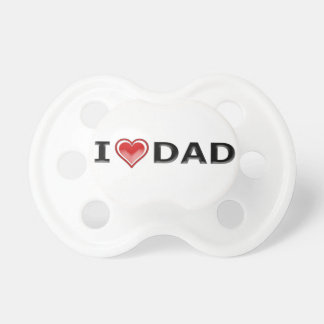 I Love My Dad Pacifiers