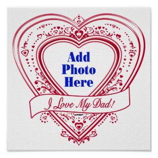 I Love My Dad! Photo Red Hearts Print