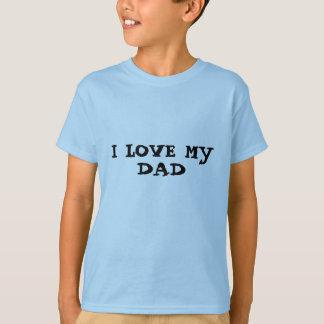 I love my Dad t shirt kids
