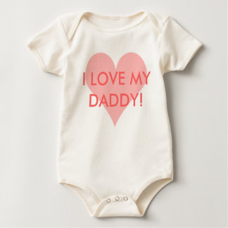 I LOVE MY DADDY! baby shirt