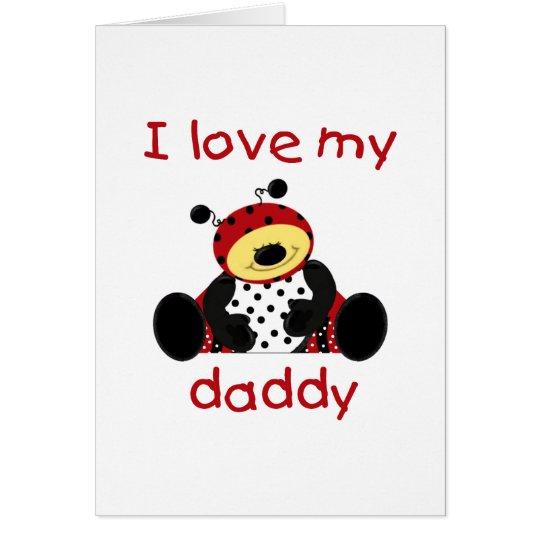 I Love My Daddy (boy bug) Card