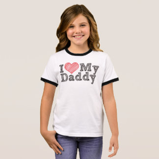 I love my daddy ringer T-Shirt