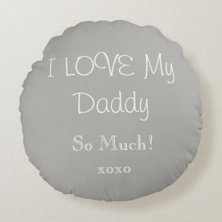 I LOVE MY DADDY SO MUCH Throw Pillows