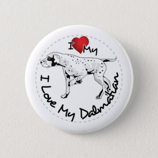 I Love My Dalmatian Dog 2 Inch Round Button