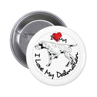 I Love My Dalmatian Dog 2 Inch Round Button