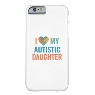 I Love My Daughter Barely There iPhone 6 Case