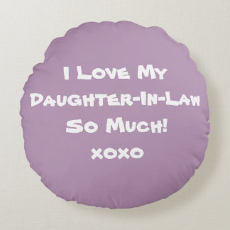 I LOVE MY DAUGHTER-IN-LAW So Much Round Pillow