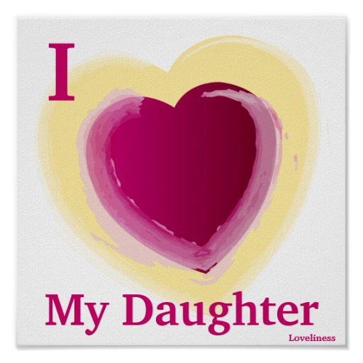 I Love My Daughter Personalized Poster