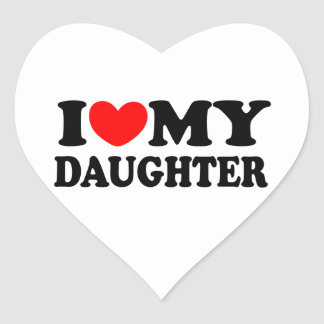 I Love My Daughter Heart Stickers