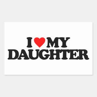 I LOVE MY DAUGHTER RECTANGULAR STICKER