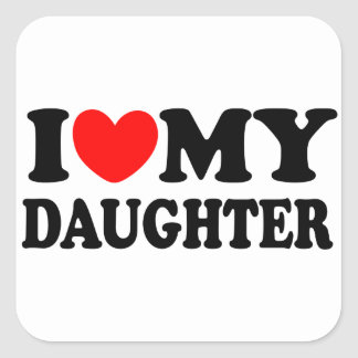 I Love My Daughter Square Stickers